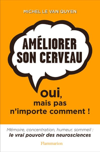 https://products-images.di-static.com/image/michel-le-van-quyen-ameliorer-son-cerveau/9782081389649-200x303-2.jpg