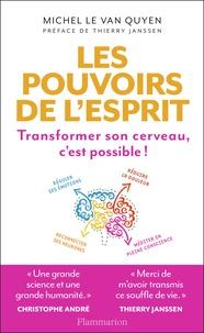 Michel Le Van Quyen - Les pouvoirs de l'esprit.