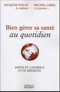 Bien gérer sa santé au quotidien - Infos et conseils dun médecin.pdf