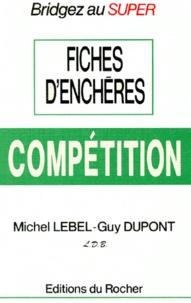 Michel Lebel et Guy Dupont - Fiches d'enchères compétition.