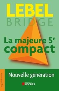 Michel Lebel - La majeure 5e compact - Nouvelle génération.