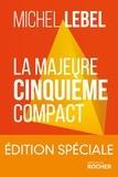 Michel Lebel - La majeure cinquième compact - édition spéciale - Le standard Lebel en 200 pages.