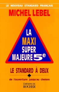 Deedr.fr LA MAXI SUPER MAJEUR 5EME. Tome 1, Le standard à deux, de l'ouverture jusqu'au Chelem Image