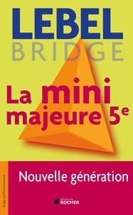 Michel Lebel - La mini majeure 5e - Nouvelle génération.