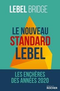 Michel Lebel - Le nouveau standard Lebel - Les enchères des années 2020.