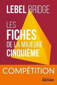 Michel Lebel - Les Fiches de la Majeure Cinquième - Compétition.
