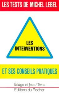 Michel Lebel - Les tests de Michel Lebel - Les interventions.