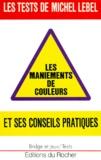 Michel Lebel - Les tests de Michel Lebel - Les maniements de couleurs.