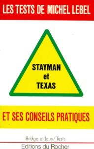 Michel Lebel - Les tests de Michel Lebel - Stayman et Texas.