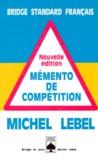 Michel Lebel - Mémento de compétition - Bridge standard français.