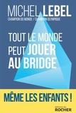 Michel Lebel - Tout le monde peut jouer au bridge - Nouvelle génération.