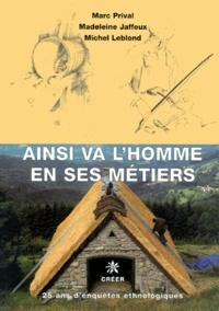 Michel Leblond et Marc Prival - Ainsi va l'homme en ses métiers.
