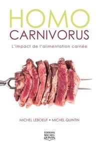 Michel Leboeuf et Michel Quintin - Homo carnivorus - L'impact de l'alimentation carnée.
