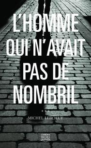 Michel Leboeuf - L'homme qui n'avait pas de nombril Tome 1 : .