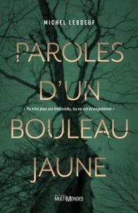 Michel Leboeuf - Paroles d'un bouleau jaune - tu n'es pas un individu, tu es un écosystème.