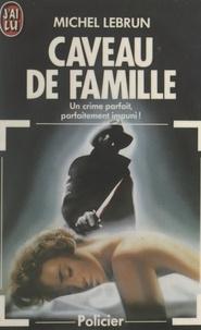 Michel Lebrun - Caveau de famille.