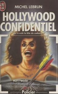 Michel Lebrun - Hollywood confidentiel - Grand drame cinégraphique en 19 épisodes.