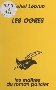 Michel Lebrun et Albert Pigasse - Les ogres.