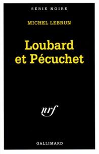Michel Lebrun - Loubard et Pécuchet.