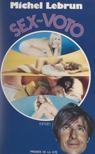 Michel Lebrun - Sex-voto.