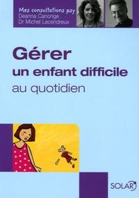 Michel Lecendreux et Deanna Canonge - Gérer un enfant difficile au quotidien.