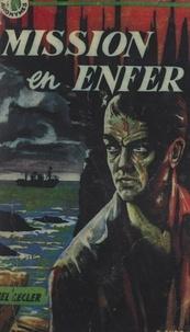 Michel Lecler - Mission en enfer.