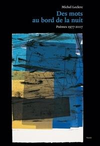 Michel Leclerc et Francine Simonin - Des mots au bord de la nuit - Rétrospective (1977-2007).