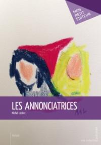Michel Leclerc - Les annonciatrices.