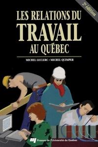 Michel Leclerc et Michel Quimper - Les relations du travail au Québec, 2e édition.