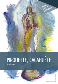 Michel Leclerc - Pirouette-Cacahouète.