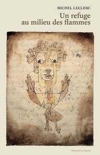 Michel Leclerc et Paul Klee - Un refuge au milieu des flammes.