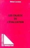 Michel Lecointe - Les enjeux de l'évaluation.