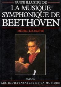 Michel Lecompte - Guide illustré de la musique symphonique de Beethoven.