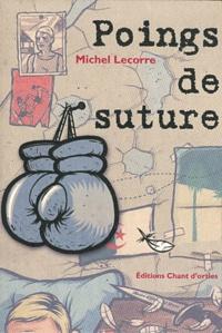 Michel Lecorre - Poings de suture.