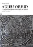 Michel Lecourt - Adieu Ohrid - La belle Macédonienne rebelle au Sultan.