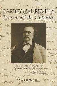 Michel Lécureur - Barbey d'Aurévilly - L'ensorcelé du Cotentin.