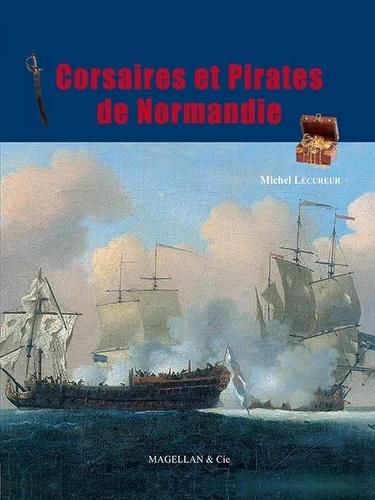 Michel Lécureur - Corsaires et Pirates de Normandie.