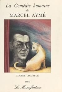 Michel Lécureur - La Comédie humaine de Marcel Aymé.