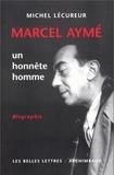 Michel Lécureur - Marcel Aymé - Un honnête homme.