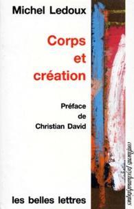Michel Ledoux - Corps et création.