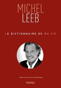 Michel Leeb - Le dictionnaire de ma vie - Michel Leeb.