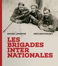 Michel Lefebvre et Rémi Skoutelsky - Les brigades internationales.