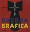 Michel Lefebvre-Pena - Guerra Grafica - España 1936-1939, Fotografos, artistas y escritores en guerra.