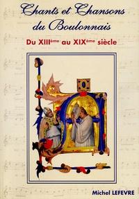 Michel Lefevre - Chants et chansons du Boulonnais - D     u XIIIe siècle au XIXe siècle.