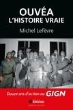 Michel Lefevre - Ouvéa - L'histoire vraie.