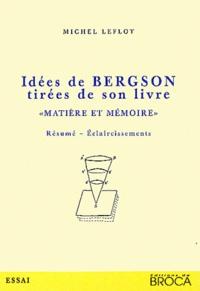 """Michel Leflot - Idées de Bergson tirées de son livre """"Matière et mémoire"""" - Résumé, éclaircissements."""
