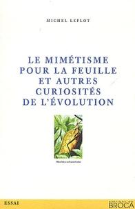 Le mimétisme pour la feuille et autres curiosités de lévolution - Réflexions que devrait se faire lentomologiste.pdf