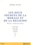 Michel Leflot - Les deux sources de la morale et de la religion - Résumé, éclaircissements.
