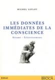 Michel Leflot - Les données immédiates de la conscience - Résumé, éclaircissements.