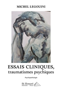 Michel Legouini - Essais cliniques, traumatismes psychiques.